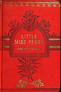 Little Miss Peggy: Only a Nursery Story