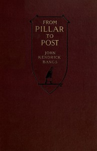 Cover of From Pillar to Post: Leaves from a Lecturer's Note-Book
