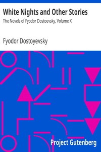 Cover of White Nights and Other StoriesThe Novels of Fyodor Dostoevsky, Volume X