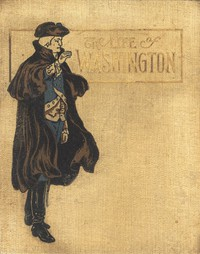 Cover of The Life of George Washington. In Words of One Syllable