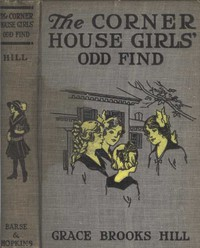 Cover of The Corner House Girls' Odd FindWhere they made it, and What the Strange Discovery led to