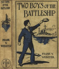 Cover of Two Boys of the Battleship; Or, For the Honor of Uncle Sam