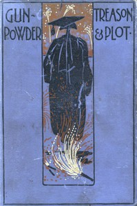 Cover of Gunpowder Treason and Plot, and Other Stories for Boys