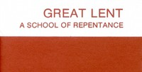 Cover of Great Lent: A School of Repentance. Its Meaning for Orthodox Christians