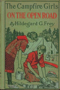 Cover of The Camp Fire Girls on the Open Road; Or, Glorify Work