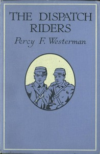 The Dispatch-Riders: The Adventures of Two British Motor-cyclists in the Great War