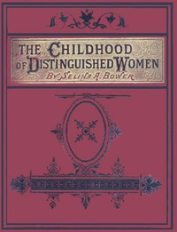 The Childhood of Distinguished Women