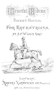 Graceful Riding: A Pocket Manual for Equestrians