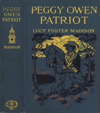 Cover of Peggy Owen, Patriot: A Story for Girls