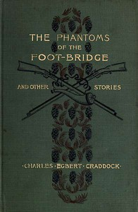 Cover of The Phantoms of the Foot-Bridge, and Other Stories