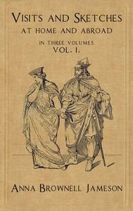 Cover of Visits and Sketches at Home and Abroad, Vol. 1 (of 3) With Tales and Miscellanies Now First Collected