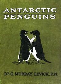 Cover of Antarctic Penguins: A Study of Their Social Habits