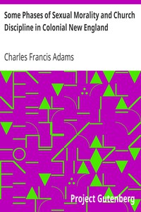 Cover of Some Phases of Sexual Morality and Church Discipline in Colonial New England