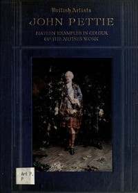 Cover of John Pettie, R.A., H.R.S.A.Sixteen examples in colour of the artist's work