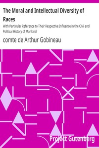 Cover of The Moral and Intellectual Diversity of RacesWith Particular Reference to Their Respective Influence in the Civil and Political History of Mankind