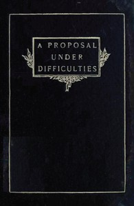 Cover of A Proposal Under Difficulties: A Farce