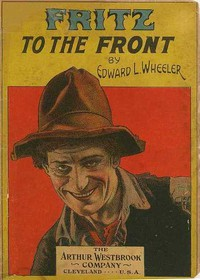 Cover of Fritz to the Front, or, the Ventriloquist Scamp-Hunter