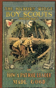 Woodcraft; Or, How a Patrol Leader Made Good