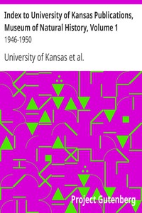 Index to University of Kansas Publications, Museum of Natural History, Volume 1 1946-1950