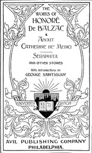 Cover of The Works of Honoré de Balzac: About Catherine de' Medici, Seraphita, and Other Stories