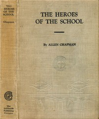 Cover of The Heroes of the School; or, The Darewell Chums Through Thick and Thin