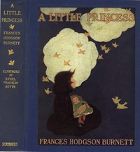 Cover of A Little Princess: Being the whole story of Sara Crewe now told for the first time