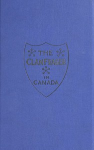 Cover of The Clan Fraser in Canada: Souvenir of the First Annual Gathering