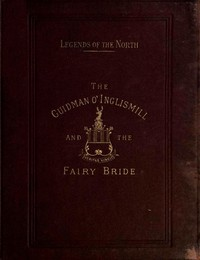 Cover of Legends of the North: The Guidman O' Inglismill and The Fairy Bride