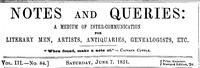 Notes and Queries, Number 84, June 7, 1851 A Medium of Inter-communication for Literary Men, Artists, Antiquaries, Genealogists, etc.