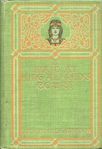 Cover of A Maid at King Alfred's Court: A Story for Girls