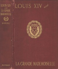 Cover of Louis XIV and La Grande Mademoiselle, 1652-1693