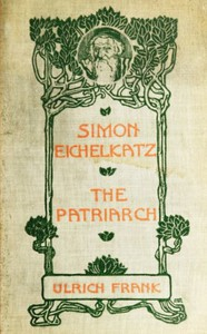 Cover of Simon Eichelkatz; The Patriarch. Two Stories of Jewish Life