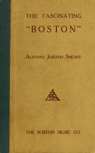 Cover of The Fascinating BostonHow to Dance and How to Teach the Popular New Social Favorite