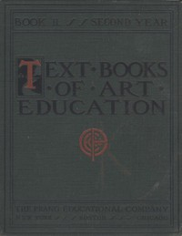 Cover of Text books of art education, v. 2 of 7. Book II, Second Year