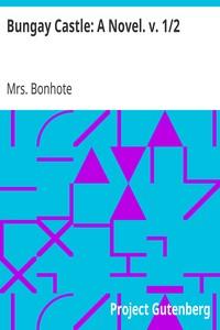 Cover of Bungay Castle: A Novel. v. 1/2