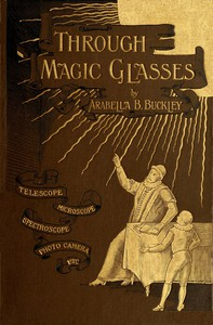 Cover of Through Magic Glasses and Other LecturesA Sequel to The Fairyland of Science