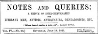 Cover of Notes and Queries, Vol. IV, Number 90, July 19, 1851 A Medium of Inter-communication for Literary Men, Artists, Antiquaries, Genealogists, etc.
