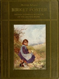Cover of Birket Foster, R.W.S.Sixteen examples in colour of the artist's work