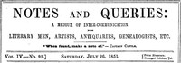 Cover of Notes and Queries, Vol. IV, Number 91, July 26, 1851 A Medium of Inter-communication for Literary Men, Artists, Antiquaries, Genealogists, etc.