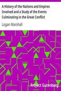 Cover of A History of the Nations and Empires Involved and a Study of the Events Culminating in the Great Conflict