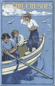 Cover of The Girl Crusoes: A Story of the South Seas