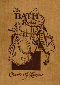 Cover of The Bath Road: History, Fashion, & Frivolity on an Old Highway