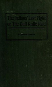 Cover of The Indians' Last Fight; Or, The Dull Knife Raid