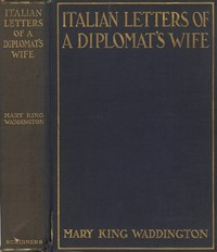 Italian Letters of a Diplomat's Wife: January-May, 1880; February-April, 1904