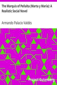 The Marquis of Peñalta (Marta y María): A Realistic Social Novel