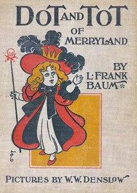 Cover of Dot and Tot of Merryland