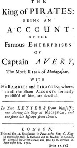 Cover of The King of Pirates Being an Account of the Famous Enterprises of Captain Avery, the Mock King of Madagascar