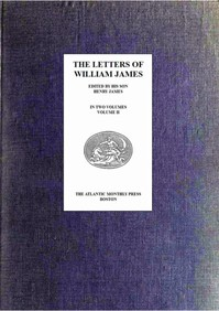 The Letters of William James, Vol. 2