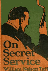 Cover of On Secret Service Detective-Mystery Stories Based on Real Cases Solved by Government Agents