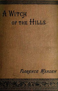 Cover of A Witch of the Hills, v. 1 [of 2]